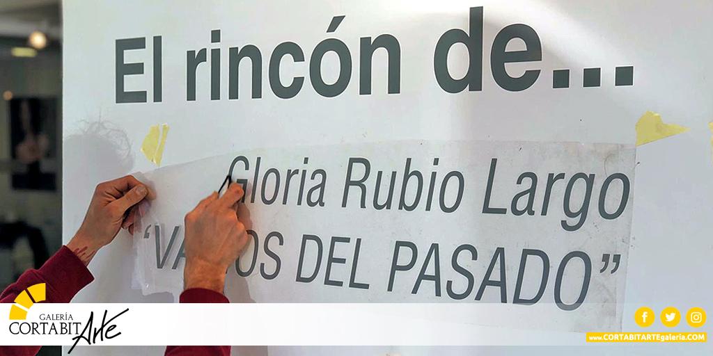 RINCÓN DEL ARTE | Vacíos del Pasado · Gloria Rubio Largo | preparativos